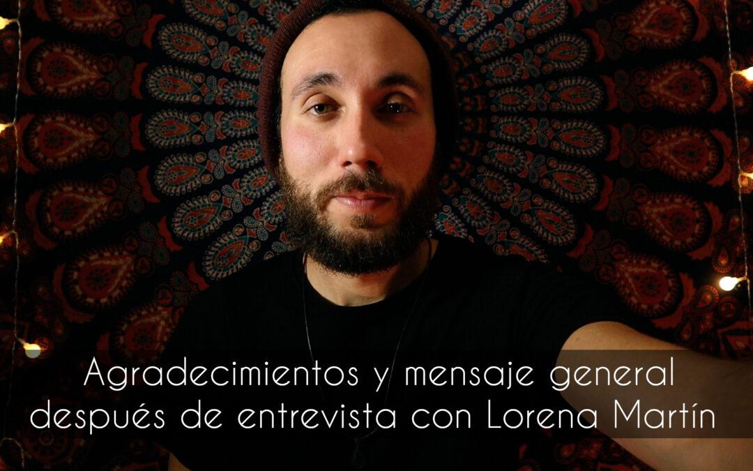 Agradecimientos y mensaje general después de entrevista con Lorena Martín