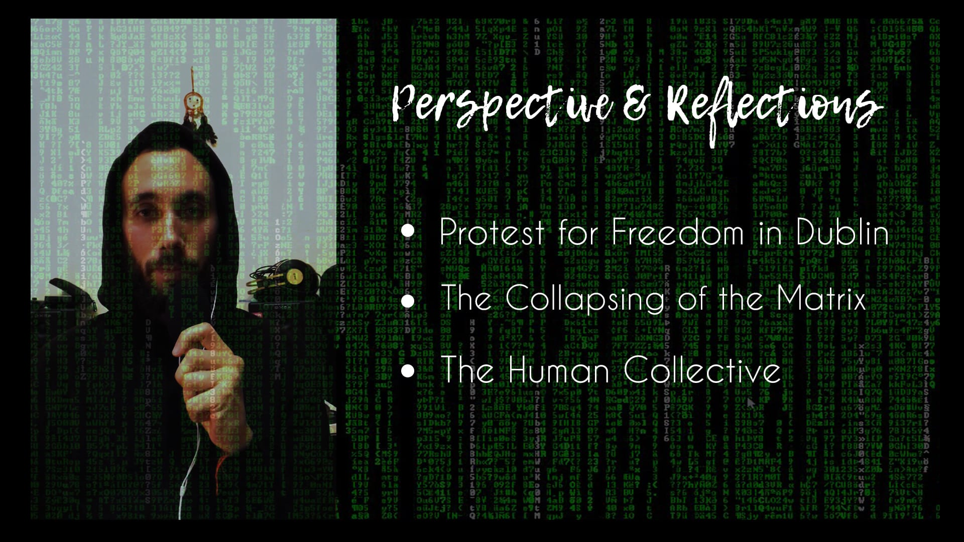 Perspective on Protest for Freedom in Dublin + Human Collective & the Collapsing of the Matrix 👁🌍🌀